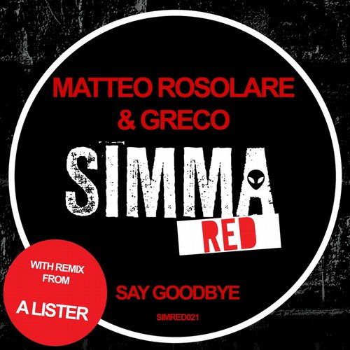 Matteo Rosolare, Greco – Say Goodbye [SIMRED021]